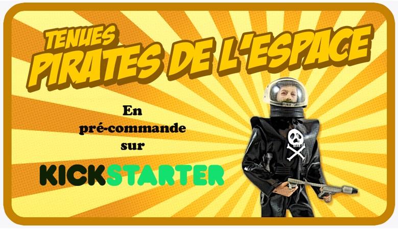 Tenues Pirates de l'espace sur Kickstarter.com